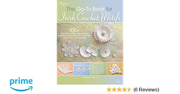 The Go-To Book for Irish Crochet Motifs: Amazon.de: Kathryn White ...