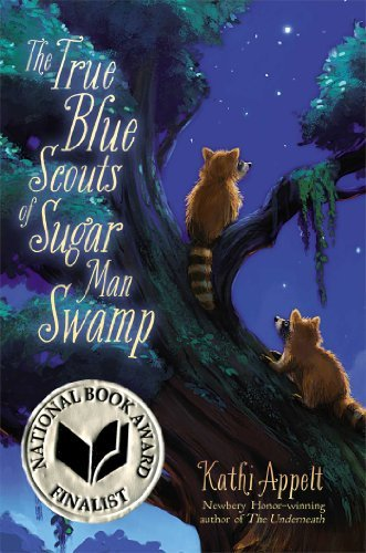 The True Blue Scouts of Sugar Man Swamp by Kathi Appelt (2014-05-20)