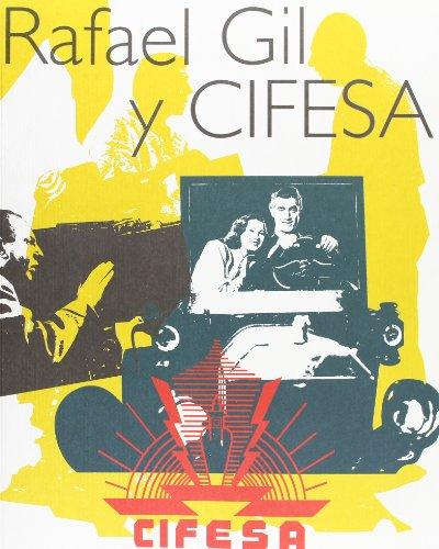 Descargar Libro Rafael Gil Y Cifesa de Vvaa