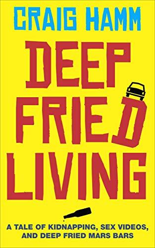 Deep Fried Living: A Dark Comedy Thriller Descargar PDF Gratis