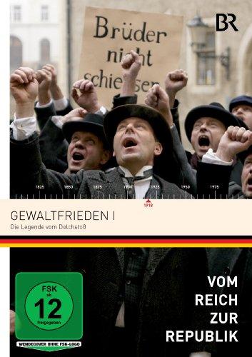 Vom Reich zur Republik: Gewaltfrieden 1 - Die Legende vom Dolchstoß