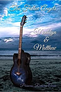 The Fallen Angels : Madilyn & Matthew par  Priincess Ramera Cassi