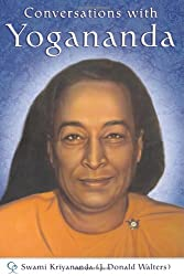 Conversations With Yogananda: Recorded, with Reflections by his disciple Swami Kriyananda (J. donald Walters)