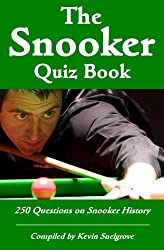 The Snooker Quiz Book - 250 Questions on Snooker History