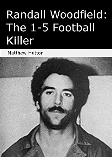 Randall Woodfield: The 1-5 Football Killer (English Edition)
