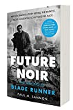 Future Noir Revised & Updated Edition: The Making of Blade Runner