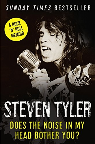 Does the Noise in My Head Bother You?: The Autobiography por Steven Tyler