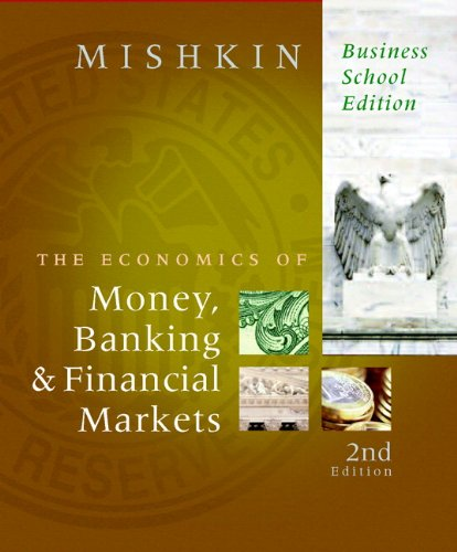 The Economics of Money, Banking, and Financial Markets, Business School Edition plus MyEconLab 1-semester Student Access Kit
