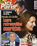 ICI PARIS [No 3521] du 26/12/2012 - NICOLAS SARKOZY ET CECILIA - LEURS RETROUVAILLES SECRETES - GILLES BOULEAU FRAPPE PAR LA MALADIE - TOM CRUISE - C'EST REPARTI AVEC KATIE