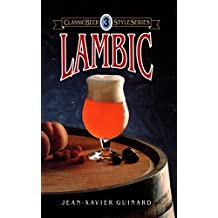 Lambic (Classic Beer Style Series)