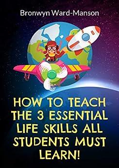 How to teach the 3 essential life skills by [Ward-Manson, Bronwyn]