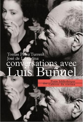 Conversations avec Luis Buñuel : Il est dangereux de se pencher au-dedans