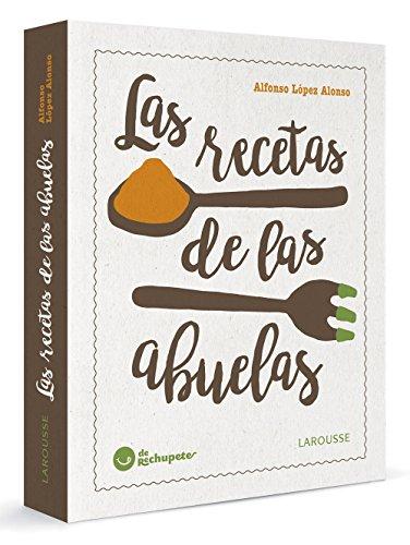 Portada del libro Las recetas de las abuelas (Larousse - Libros Ilustrados/ Prácticos - Gastronomía)