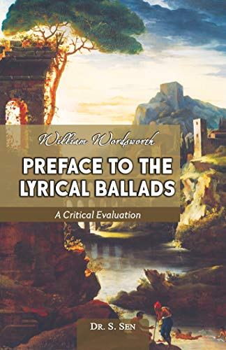 WILLIAM WORDSWORTH PREFACE TO THE LYRICAL BALLADS A CRITICAL EVALUATION