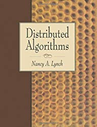 Distributed Algorithms (The Morgan Kaufmann Series in Data Management Systems) by Lynch, Nancy A. (April 16, 1996) Hardcover