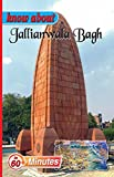 Jallianwala Bagh: Know About