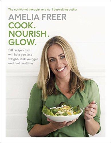 Cook. Nourish. Glow. by Amelia Freer (2015-12-31)