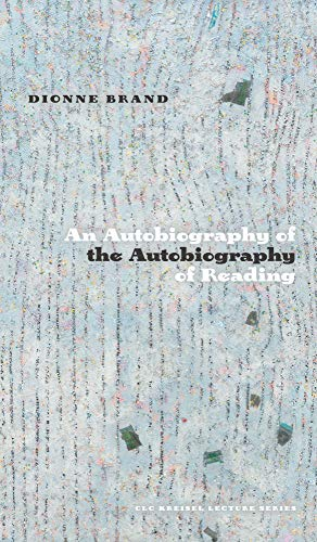 An Autobiography of the Autobiography of Reading (CLC Kreisel Lecture Series) (English Edition)
