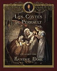 Les Contes de Perrault illustrés par Gustave Doré par Charles Perrault