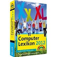 Computer Lexikon 2012 - Der Nachschlage-Riese! (Sonstige Bücher M+T)