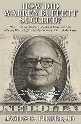How Did Warren Buffett Succeed?: How I Went from Broke to Millionaire in Under Nine Years Following Warren Buffett's Step-By-Step Guide to Stock Market Success (English Edition)
