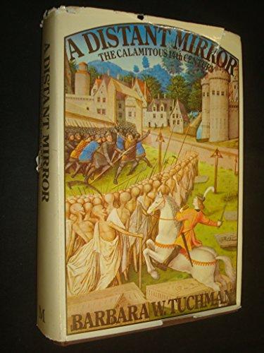Distant Mirror: The Calamitous Fourteenth Century
