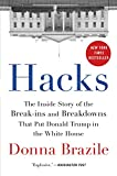 Hacks: The Inside Story of the Break-ins and Breakdowns That Put Donald Trump in the White House (English Edition)
