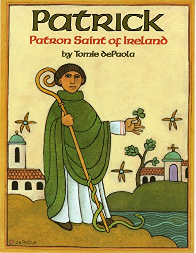 Patrick: Patron Saint of Ireland por Tomie Depaola