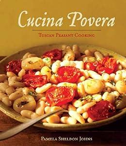 Cucina Povera: Tuscan Peasant Cooking von [Johns, Pamela Sheldon]