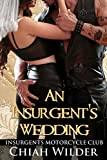 An Insurgent's Wedding: Volume 9 (Insurgents Motorcycle Club Romance)