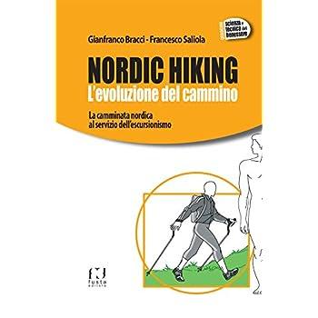 Nordic Hiking. L'evoluzione Del Cammino