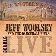 Jeff Woolsey and the Dancehall Kings Double Live (The Western Club Presents)