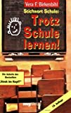 Stichwort Schule: Trotz Schule lernen!: Train your brain - Vera F Birkenbihl