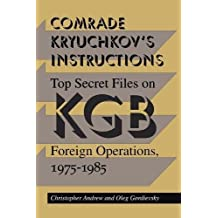 Comrade Kryuchkov's Instructions: Top Secret Files on KGB Foreign Operations, 1975-1985