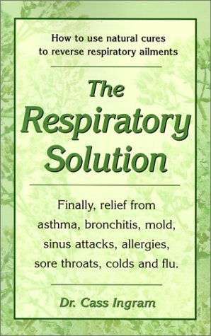 Asthma Relief (The Respiratory Solution: How to Use Natural Cures to Reverse Respiratory Ailments : Finally, Relief from Asthma, Bronchitis, Mold, Sinus Attacks, Allergies, Sore Throats, cold by Cassim Igram (2002-03-24))