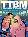 TTBM : La compilation de BD gay très très bien montée !