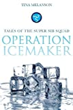 Operation: Ice Maker by Tina Melanson (2010) Perfect Paperback
