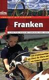 Freizeit mit Kindern - Franken. 100 Erlebnisausflüge - Klaus Gasseleder