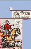 Garibaldi: Die Geschichte eines Abenteurers, der Italien zur Einheit verhalf (WAT) - Friederike Hausmann
