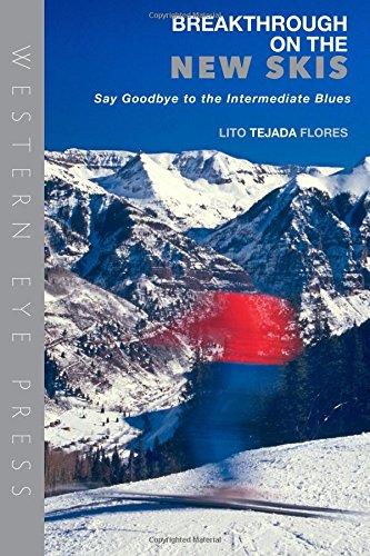 Breakthrough on the New Skis: Say Goodbye to the Intermediate Blues por Lito Tejada-Flores
