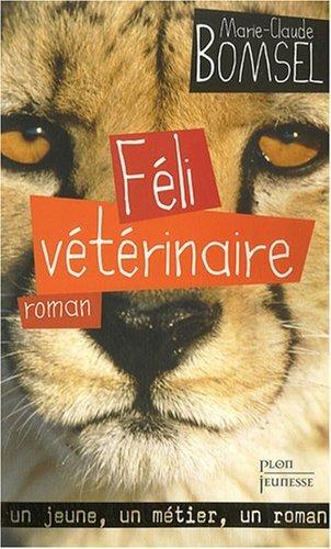 Féli vétérinaire de Bomsel. Marie-Claude (2007) Broché