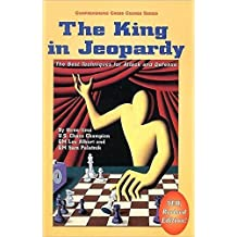 The King in Jeopardy: The Best Techniques for Attack and Defense (Comprehensive Chess Course Series) by Lev Alburt (1999-11-07)