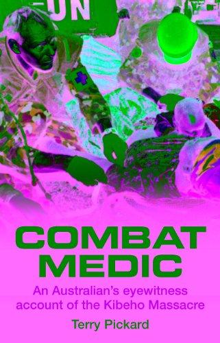 Combat Medic: An eyewitness account of the Kibeho Massacre