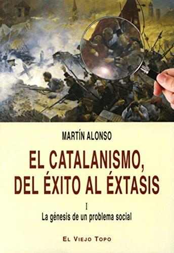 El catalanismo, del éxito al éxtasis. I La génesis de un problema social.