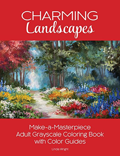 Charming Landscapes: Make-a-Masterpiece Adult Grayscale Coloring Book with Color Guides por Linda Wright