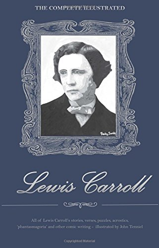 The Complete Illustrated Lewis Carroll (Wordsworth Library Collection)