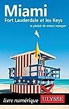 Miami, Fort Lauderdale et les Keys (GUIDE DE VOYAGE)