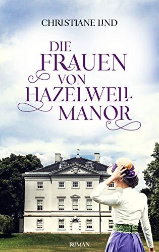 Die Frauen von Hazelwell Manor: Zeit des Mutes