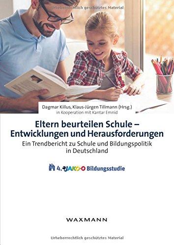 Eltern beurteilen Schule Entwicklungen und Herausforderungen: Ein Trendbericht zu Schule und Bildungspolitik in Deutschland