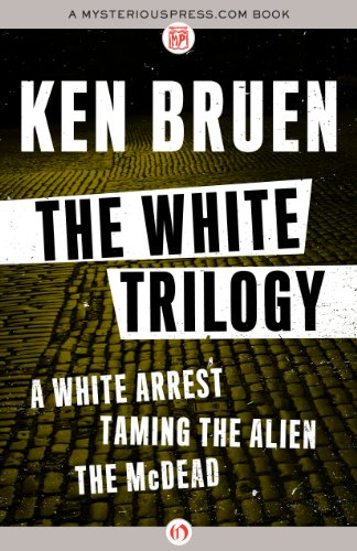 The White Trilogy: A White Arrest, Taming the Alien, and the McDead (White Trilogy (Paperback))